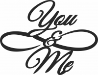 You and me love sign gift for couple - For Laser Cut DXF CDR SVG Files - free download