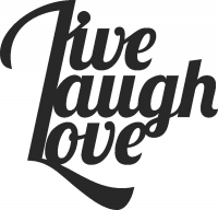 Live laugh love decor - DXF CNC dxf for Plasma Laser Waterjet Plotter Router Cut Ready Vector CNC file